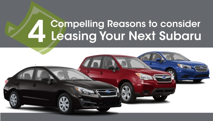 4 compelling reasons to consider leasing your next subaru Subaru June Incentives