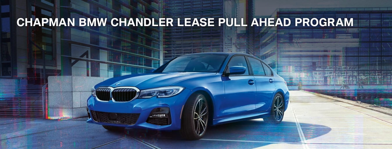 lease pull ahead program chapman bmw chandler Bmw Pull Ahead Program