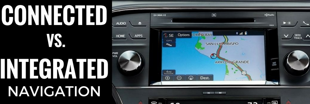 whats the difference between connected and integrated Toyota Navigation System