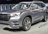 2021 subaru ascent pictures release date new york auto show Subaru Ascent Release Date