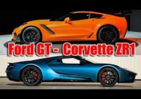 fresh ford gt and chevrolet corvette zr1 2021 Corvette Zr1 Vs Ford Gt